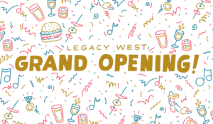 Grand_Opening_Legacy_WEst_june_2_through_4_2017