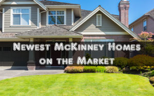 Newest Listings on the Market in McKinney Texas