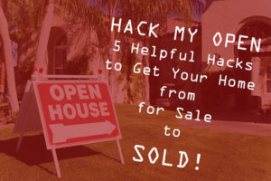 5 Open House Hacks February 2018