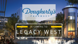 Doughterys Pharmacy Opening at Legacy West Plano Texas 2018