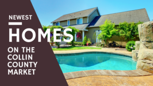 Newest homes on collin county market