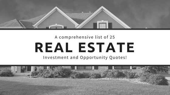 25 best real estate investment and opportunity quotes and ...
