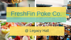 FreshFin Poke Legacy Hall Legacy Wests Plano Texas