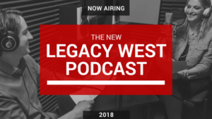 Legacy West Podcast Airing now May 2018