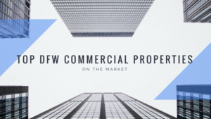 Top Dallas Fort Worth Commercial Properties