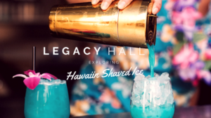 legacy hall Hawaiian Shaved Ice