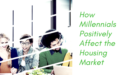 How Millennials positively affect the housing market