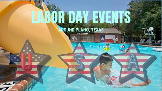 Labor day events Around Plano Texas 2018