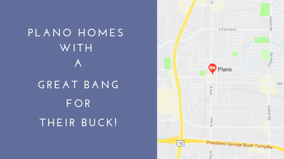 Plano Homes with a Great Bang for their Buck!