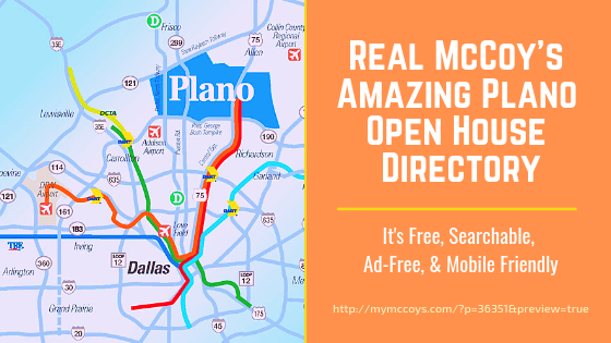 Real McCoy's Amazing Plano Open House Directory Free, Searchable, Ad-Free, and Mobile Friendly – Take Us With You, Easily Share with Friends