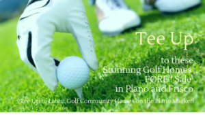 Tee Up to Executive Golf Homes in Frisco and Plano Texas