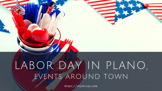 Celebrate Labor Day – Plano Style This Year Plus 10 Fun Facts About the Holiday
