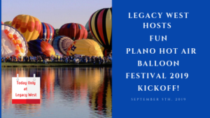 Legacy West Kicks off Plano's Hot Air Balloon Festival 2019 Today in a Way That Will Surprise You