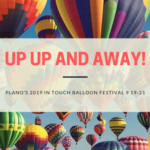 UP UP AND AWAY! PLANO 2019 BALLOON FESTIVAL