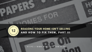 reasons your home isn't selling part iii