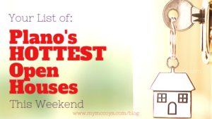 Planos Hottest Open Houses