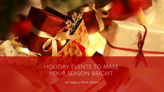 Holiday Events to Make Your Season Bright at Legacy West, Plano